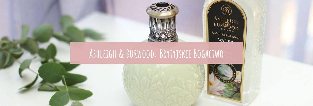 Ashleigh & Burwood - brytyjskie bogactwo